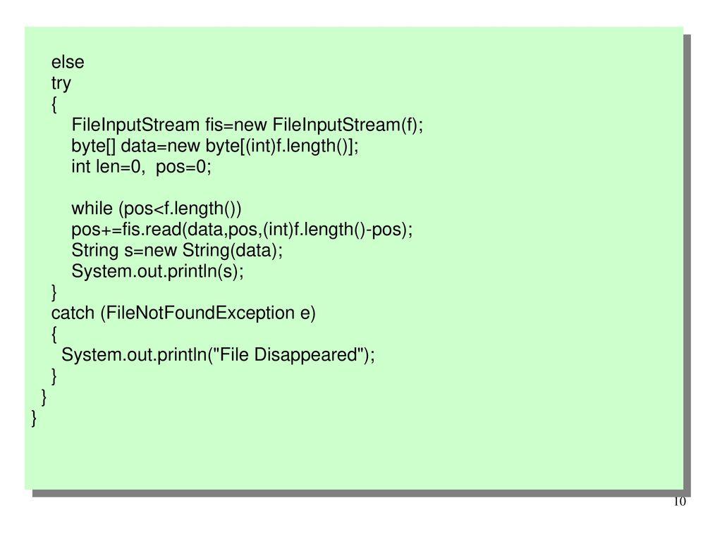 else try. { FileInputStream fis=new FileInputStream(f); byte[] data=new byte[(int)f.length()]; int len=0, pos=0;